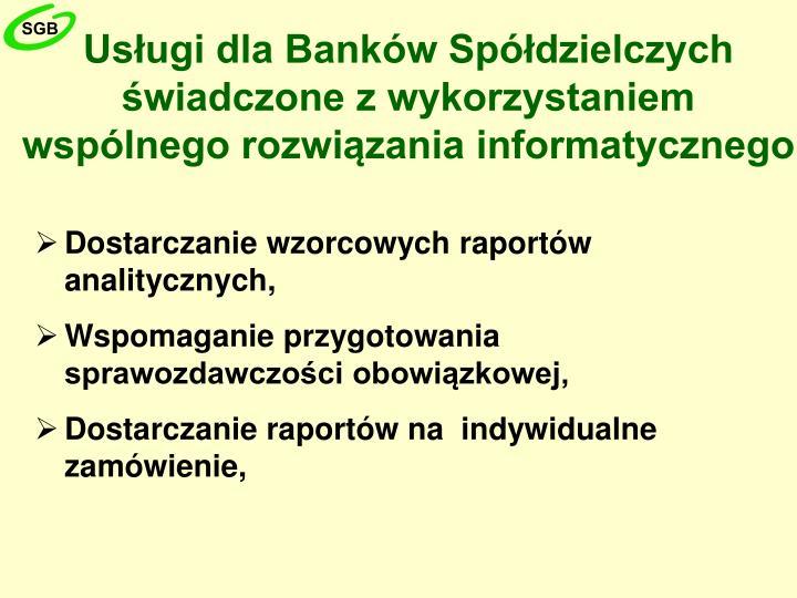 Usługi dla Banków Spółdzielczych świadczone z wykorzystaniem