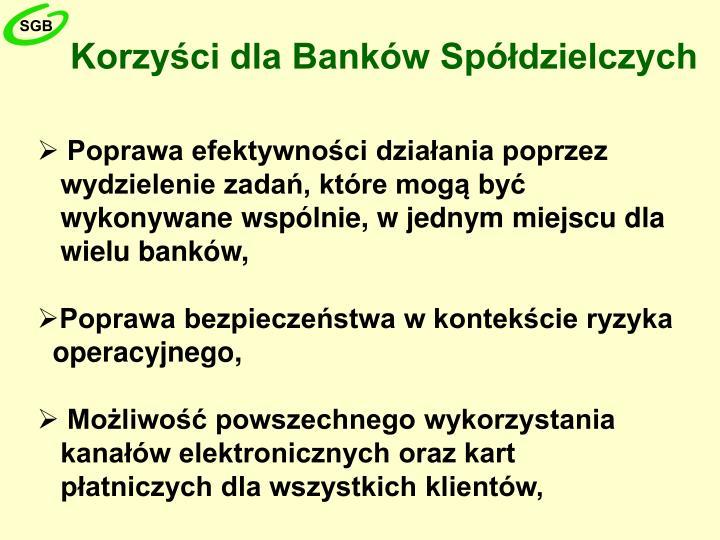 Korzyści dla Banków Spółdzielczych