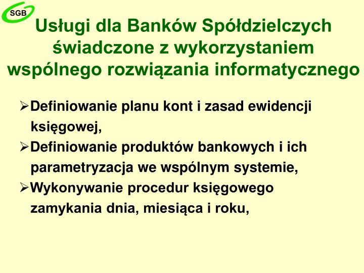 Usługi dla Banków Spółdzielczych świadczone z wykorzystaniem wspólnego rozwiązania informatycznego