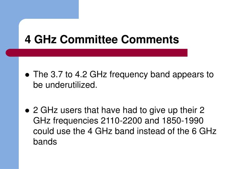 4 ghz committee comments