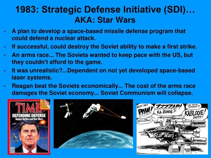1983: Strategic Defense Initiative (SDI)…