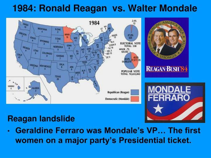 1984: Ronald Reagan  vs. Walter Mondale