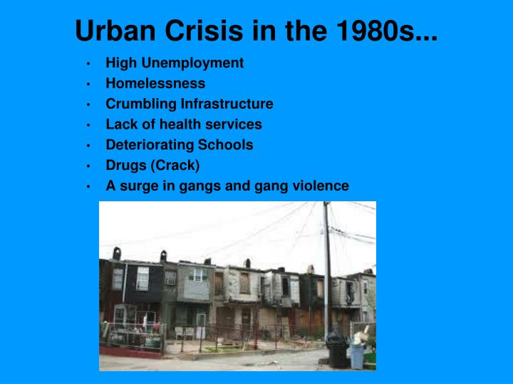 Urban Crisis in the 1980s...