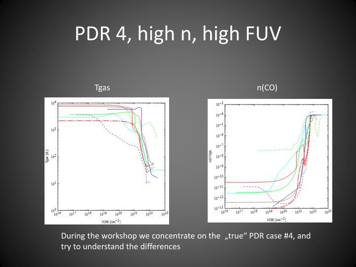 PDR 4, high n, high FUV