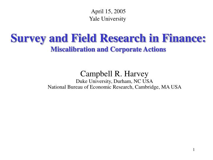 Survey and field research in finance miscalibration and corporate actions