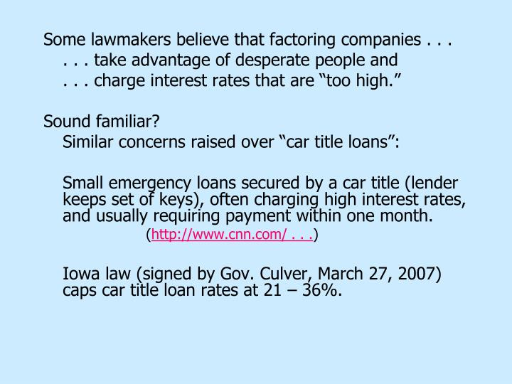 Some lawmakers believe that factoring companies . . .
