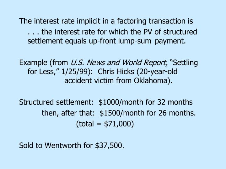 The interest rate implicit in a factoring transaction is