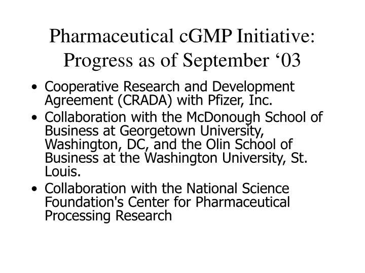 Pharmaceutical cGMP Initiative: Progress as of September '03
