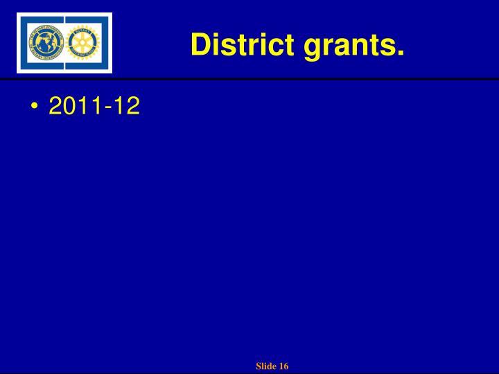 District grants.