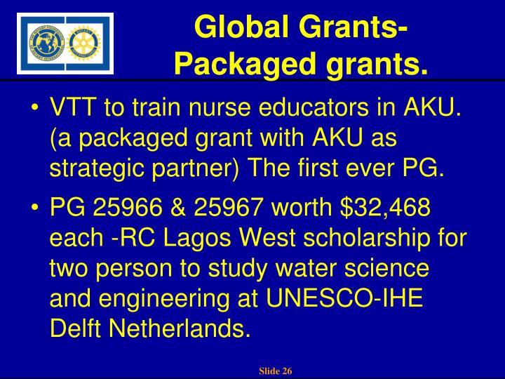 Global Grants-Packaged grants.