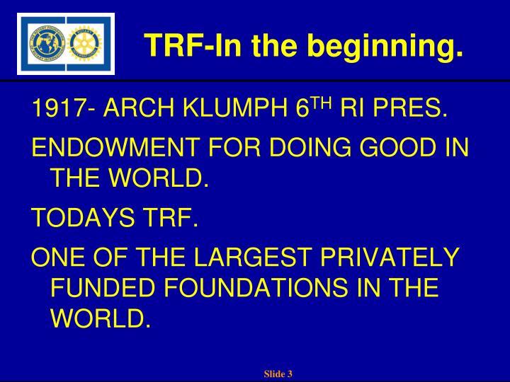 TRF-In the beginning.