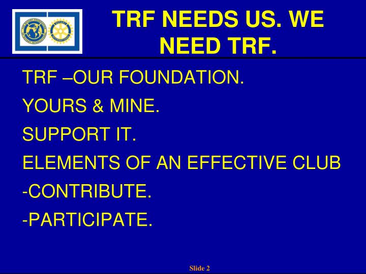 TRF NEEDS US. WE NEED TRF.