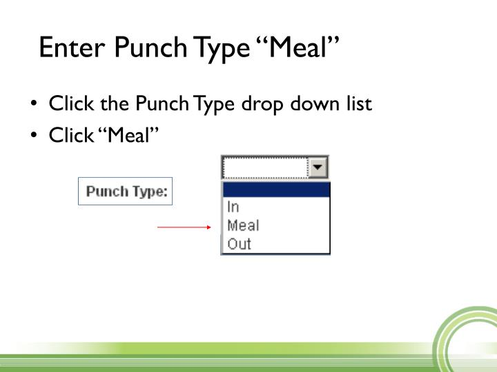 """Enter Punch Type """"Meal"""""""