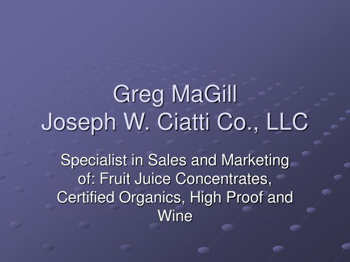 Greg magill joseph w ciatti co llc