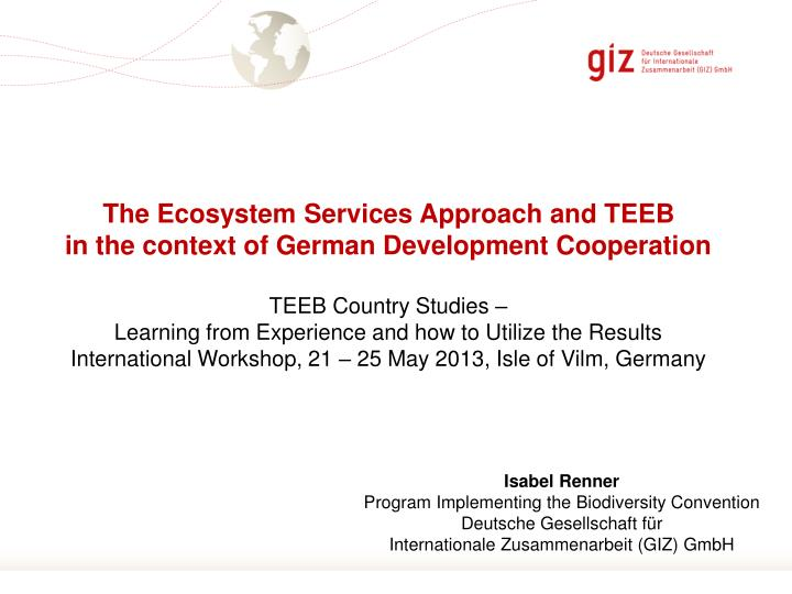 The Ecosystem Services Approach and TEEB