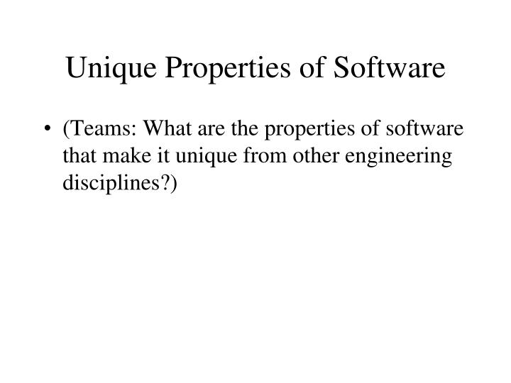 Unique Properties of Software