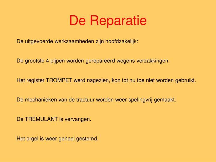 De Reparatie