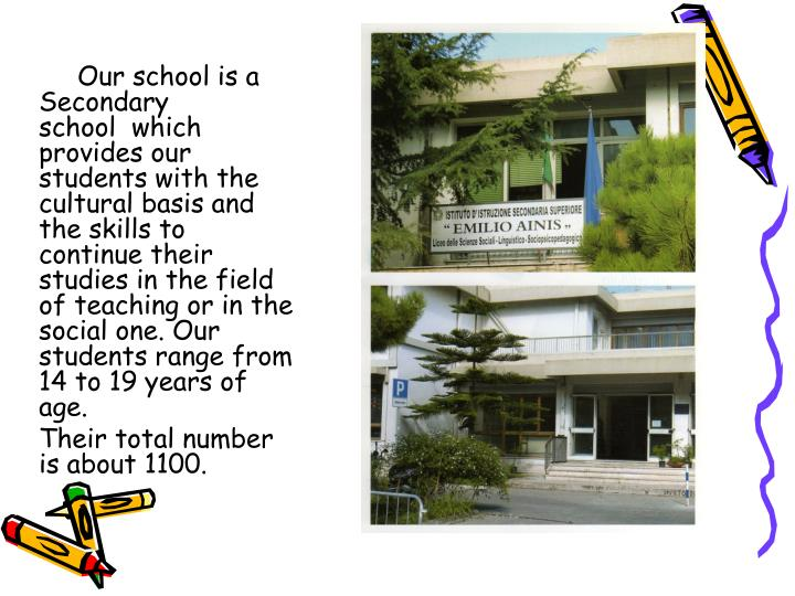 Our school is a Secondary school