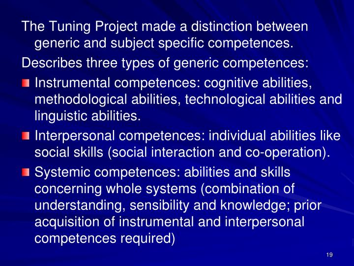 The Tuning Project made a distinction between generic and subject specific competences.