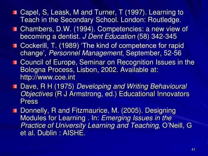 Capel, S, Leask, M and Turner, T (1997). Learning to Teach in the Secondary School. London: Routledge.