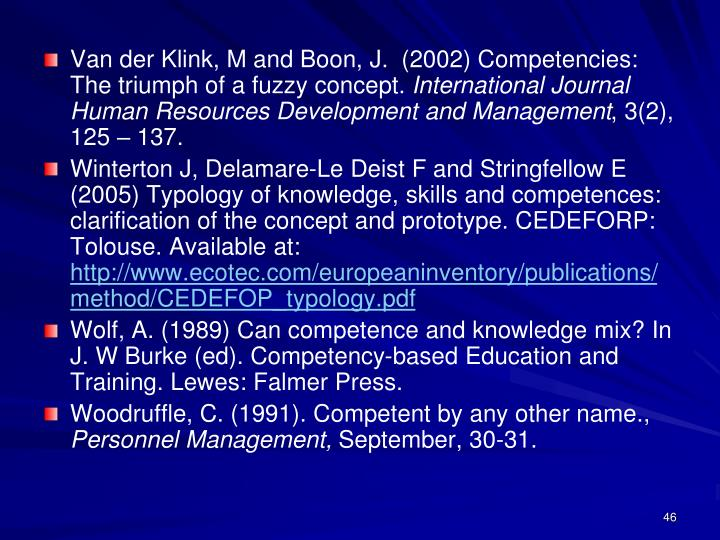 Van der Klink, M and Boon, J.  (2002) Competencies: The triumph of a fuzzy concept.