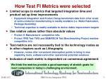 how test fi metrics were selected