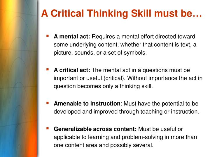 A Critical Thinking Skill must be