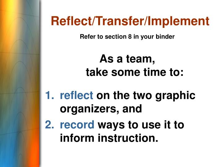 Reflect/Transfer/Implement