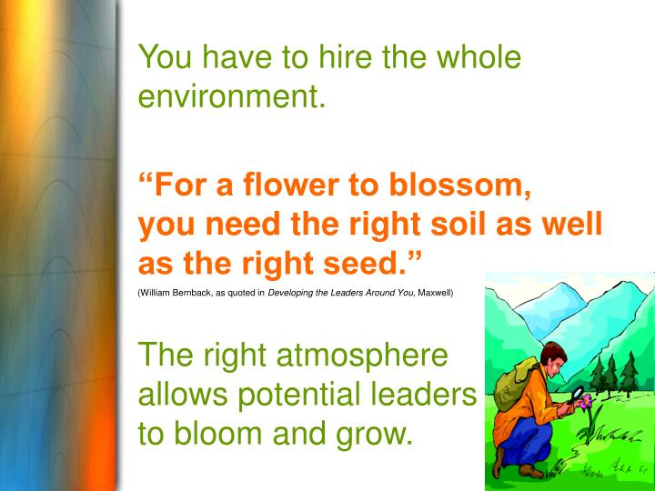 You have to hire the whole environment.