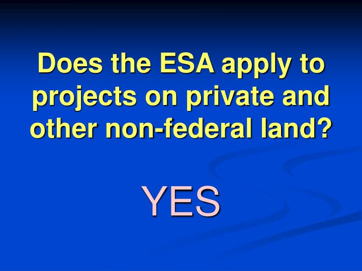 Does the ESA apply to projects on private and other non-federal land?