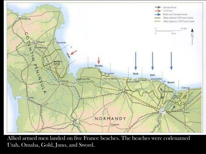 Allied armed men landed on five France beaches. The beaches were codenamed Utah, Omaha, Gold, Juno, and Sword.