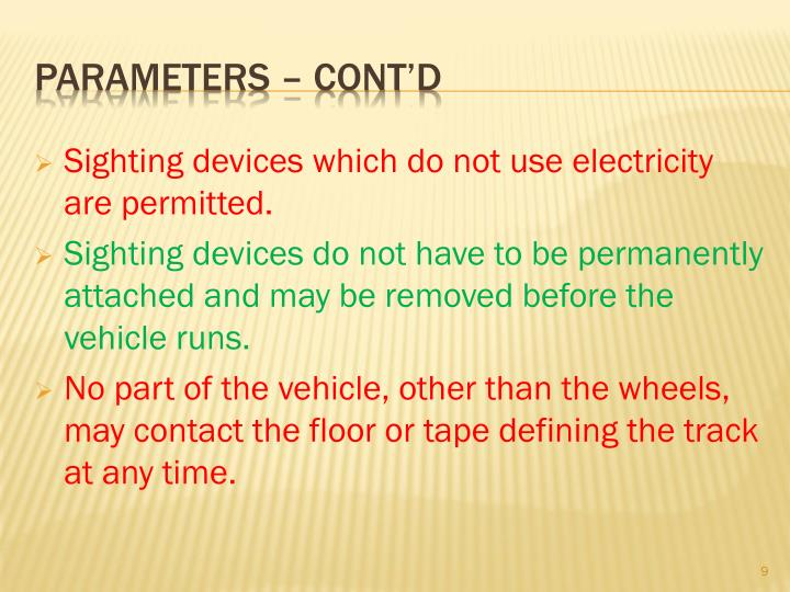 Sighting devices which do not use electricity are permitted.