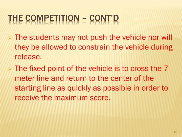The students may not push the vehicle nor will they be allowed to constrain the vehicle during release.