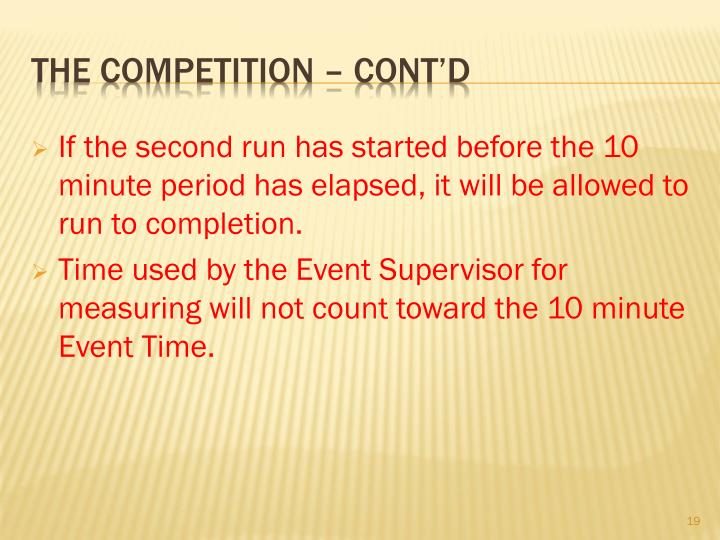 If the second run has started before the 10 minute period has elapsed, it will be allowed to run to completion.