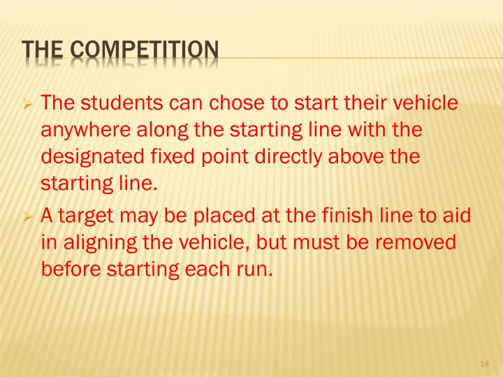 The students can chose to start their vehicle anywhere along the starting line with the designated fixed point directly above the starting line.