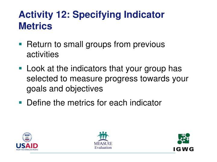 Activity 12: Specifying Indicator Metrics