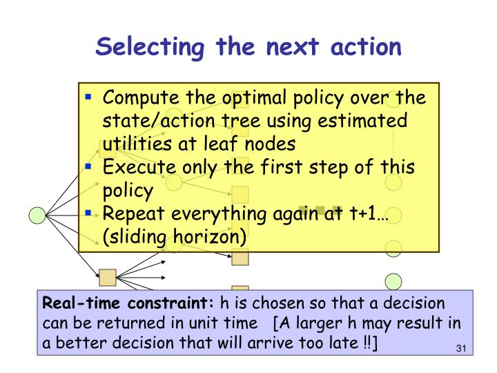 Selecting the next action