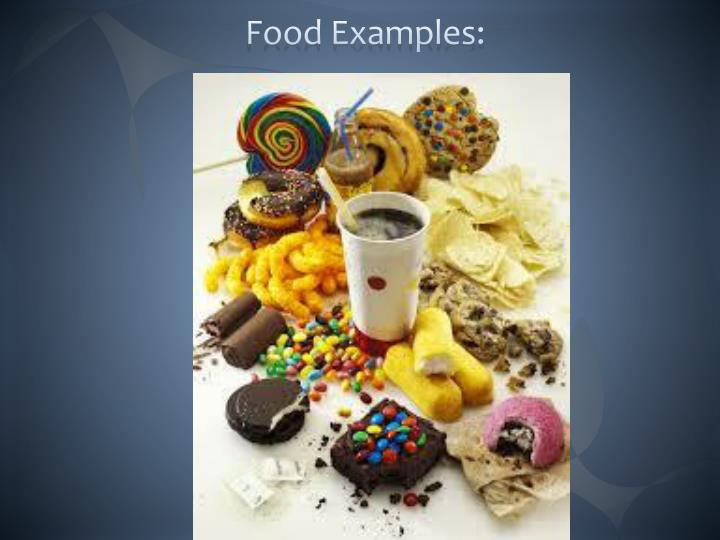 Food Examples: