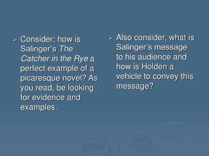 Consider: how is Salinger's