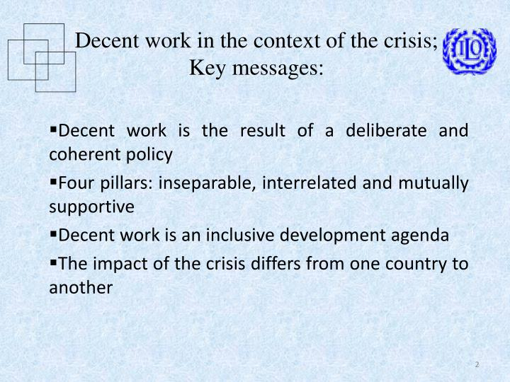 Decent work in the context of the crisis;