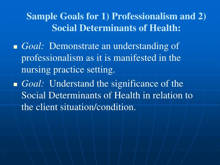 Sample Goals for 1) Professionalism and 2) Social Determinants of Health: