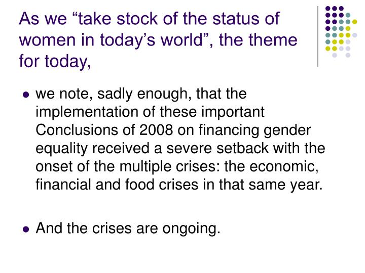 """As we """"take stock of the status of women in today's world"""", the theme for today,"""