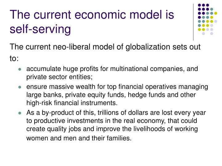 The current economic model is self-serving