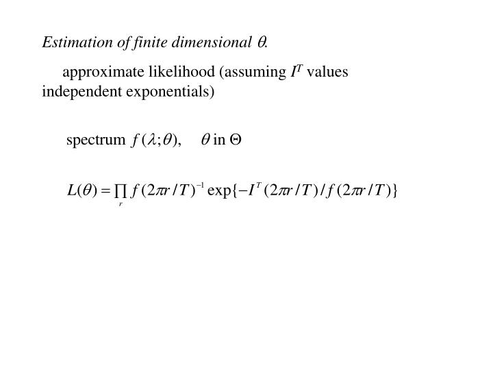 Estimation of finite dimensional