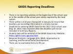 gkids reporting deadlines