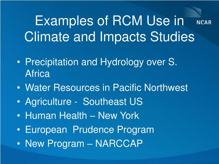 Examples of RCM Use in Climate and Impacts Studies