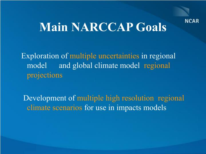 Main NARCCAP Goals