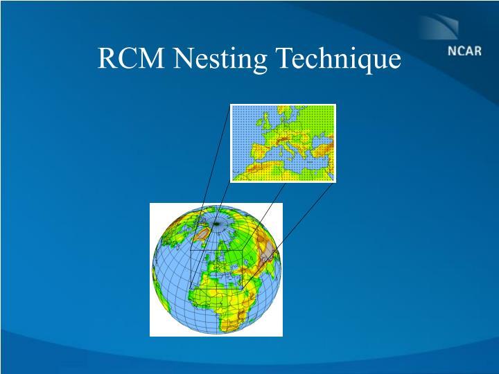 RCM Nesting Technique