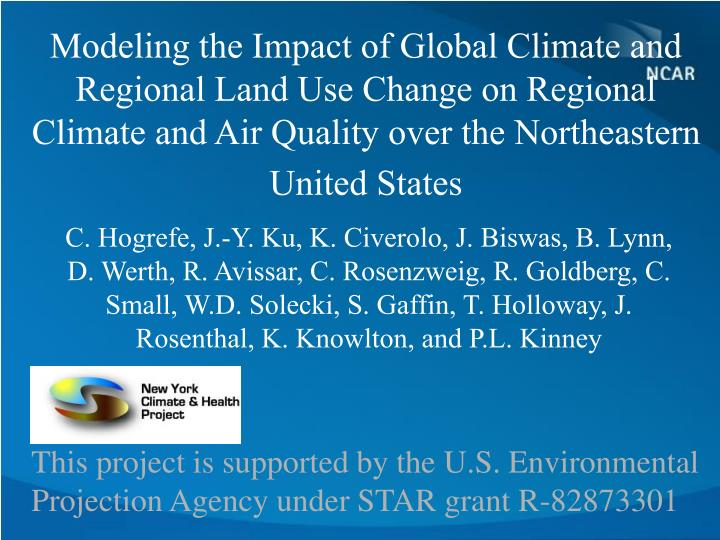 Modeling the Impact of Global Climate and Regional Land Use Change on Regional Climate and Air Quality over the Northeastern United States