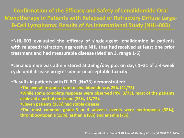 Confirmation of the Efficacy and Safety of Lenalidomide Oral Monotherapy in Patients with Relapsed or Refractory Diffuse Large-B-Cell Lymphoma: Results of An International Study (NHL-003)